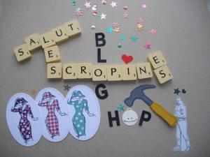 """Blog Hop des """"scropines""""…"""